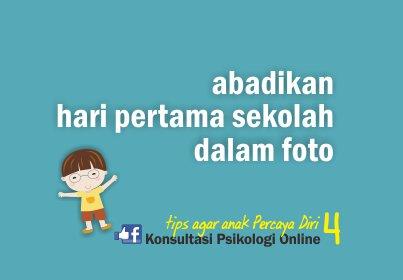 tips agar anak percaya diri - menyimpan foto pertama sekolah