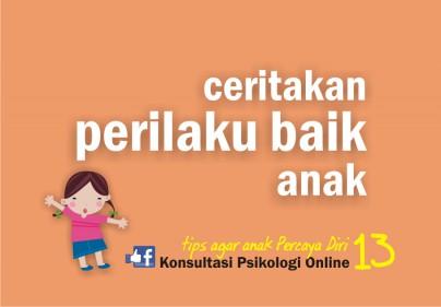 tips agar anak PD 13 - ceritakan perilaku baik/positif anak